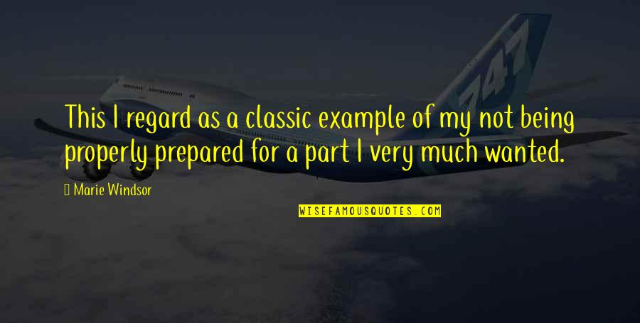 Not Being Prepared Quotes By Marie Windsor: This I regard as a classic example of