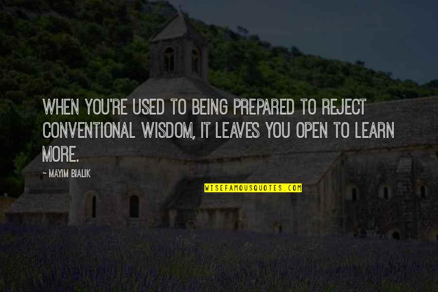 Not Being Prepared Quotes By Mayim Bialik: When you're used to being prepared to reject
