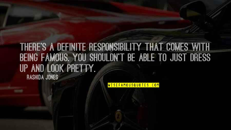 Not Being So Pretty Quotes By Rashida Jones: There's a definite responsibility that comes with being