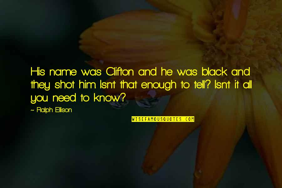 Not Being Sure About A Guy Quotes By Ralph Ellison: His name was Clifton and he was black
