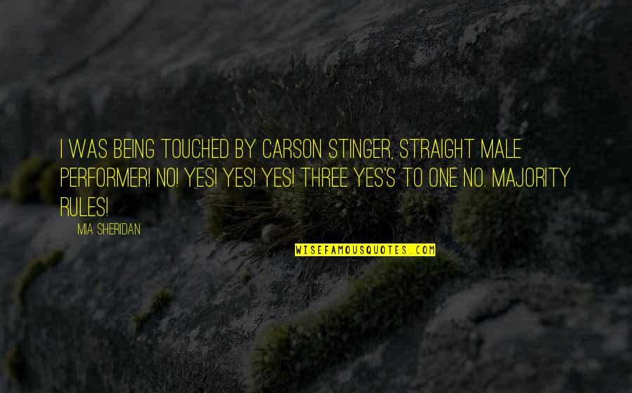 Not Being Touched Quotes By Mia Sheridan: I was being touched by Carson Stinger, Straight