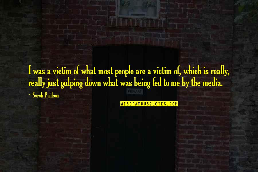 Not Being Victim Quotes By Sarah Paulson: I was a victim of what most people