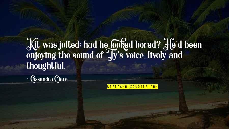 Not Caring And Being Happy Quotes By Cassandra Clare: Kit was jolted; had he looked bored? He'd