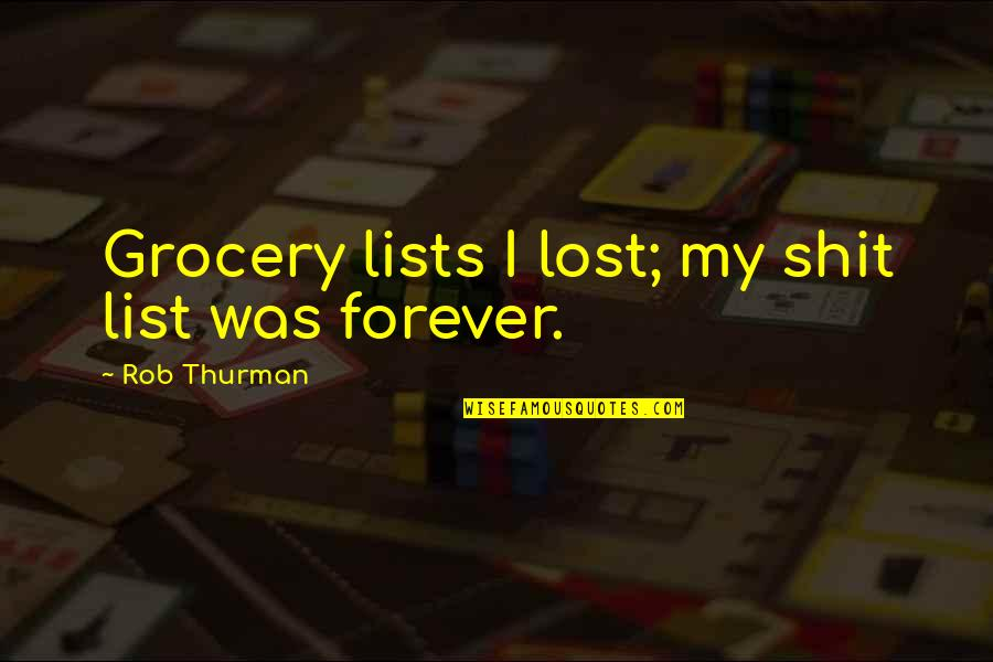 Not Caring What Others Think Of U Quotes By Rob Thurman: Grocery lists I lost; my shit list was