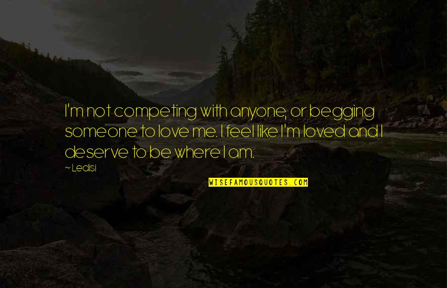 Not Competing For Love Quotes By Ledisi: I'm not competing with anyone, or begging someone