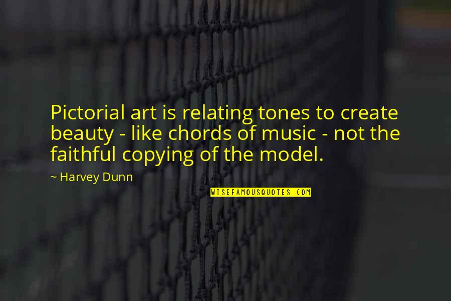 Not Copying Quotes By Harvey Dunn: Pictorial art is relating tones to create beauty
