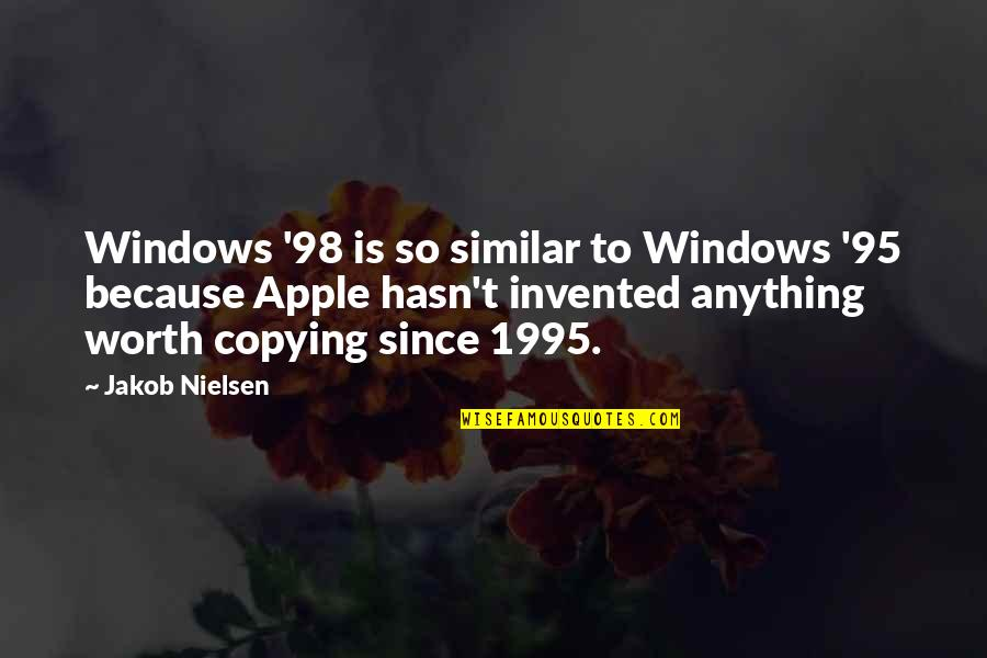 Not Copying Quotes By Jakob Nielsen: Windows '98 is so similar to Windows '95