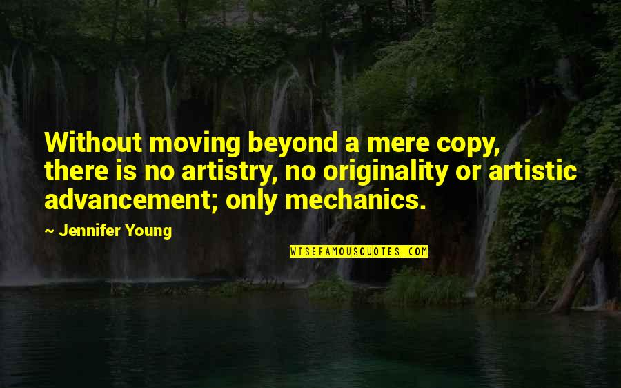 Not Copying Quotes By Jennifer Young: Without moving beyond a mere copy, there is
