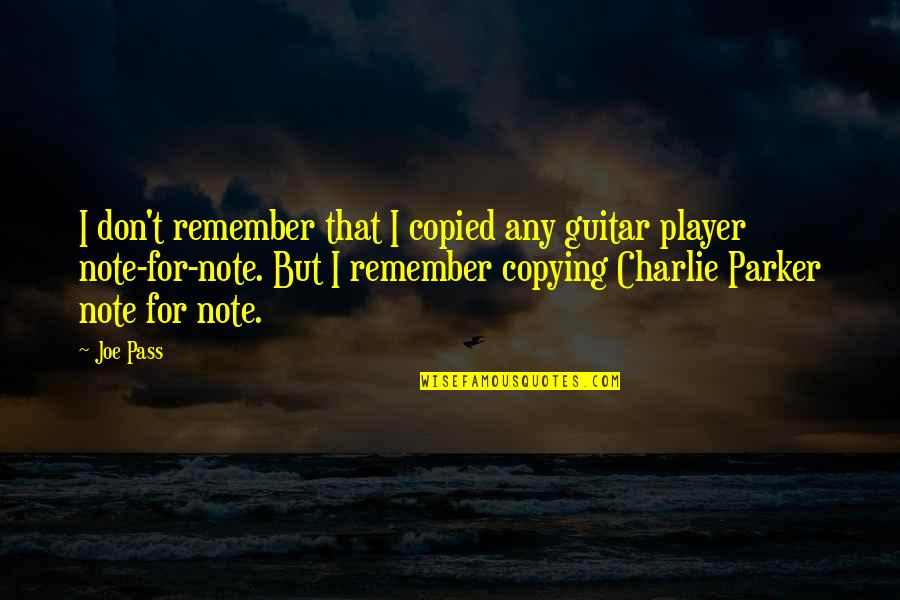 Not Copying Quotes By Joe Pass: I don't remember that I copied any guitar