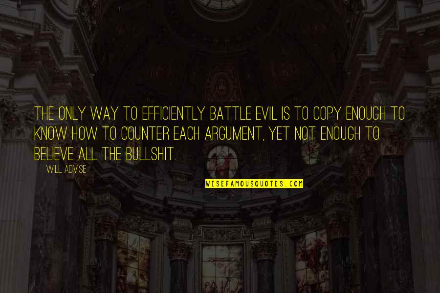 Not Copying Quotes By Will Advise: The only way to efficiently battle evil is