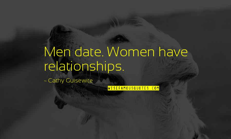 Not Dating Your Ex Quotes By Cathy Guisewite: Men date. Women have relationships.