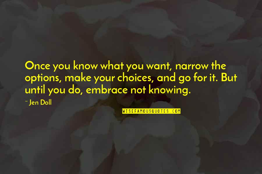 Not Dating Your Ex Quotes By Jen Doll: Once you know what you want, narrow the