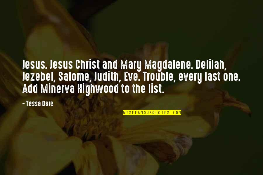 Not Depending On Anybody Quotes By Tessa Dare: Jesus. Jesus Christ and Mary Magdalene. Delilah, Jezebel,