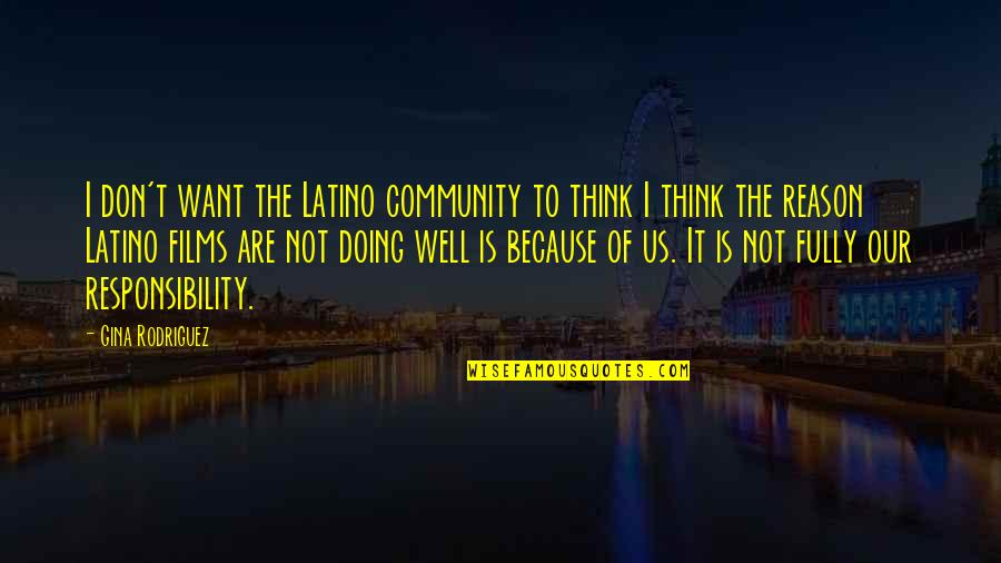 Not Doing Well Quotes By Gina Rodriguez: I don't want the Latino community to think