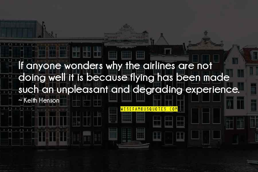 Not Doing Well Quotes By Keith Henson: If anyone wonders why the airlines are not