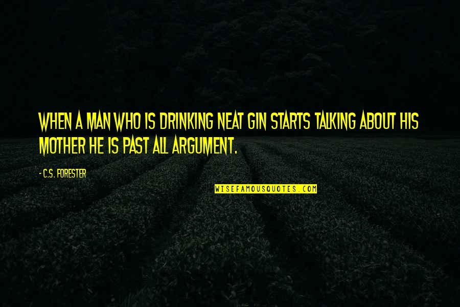Not Drinking Alcohol Quotes By C.S. Forester: When a man who is drinking neat gin