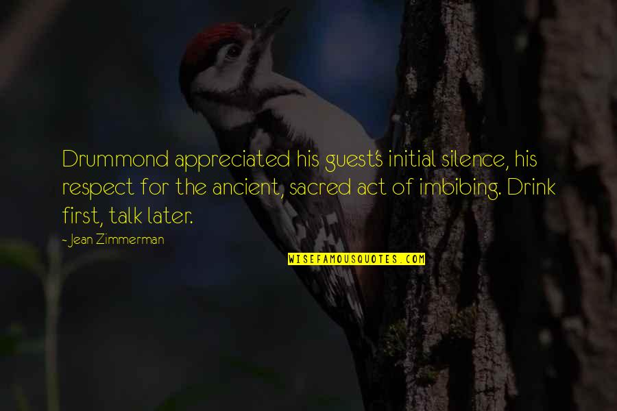 Not Drinking Alcohol Quotes By Jean Zimmerman: Drummond appreciated his guest's initial silence, his respect