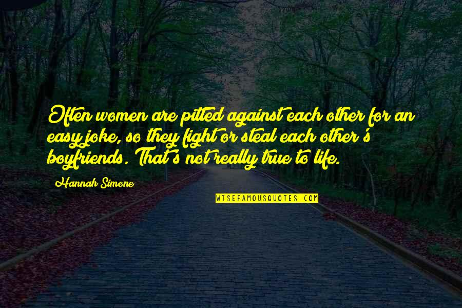 Not Easy Life Quotes By Hannah Simone: Often women are pitted against each other for