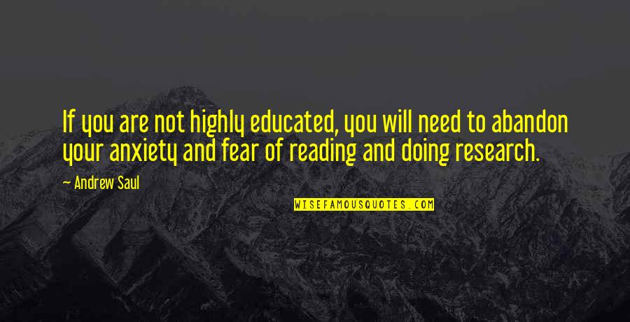 Not Educated Quotes By Andrew Saul: If you are not highly educated, you will