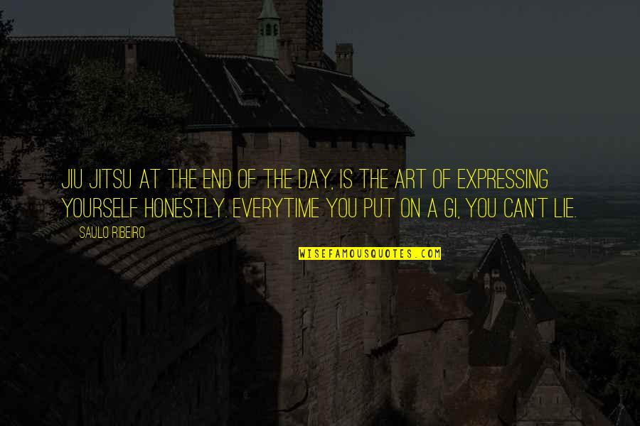 Not Expressing Yourself Quotes By Saulo Ribeiro: Jiu Jitsu at the end of the day,