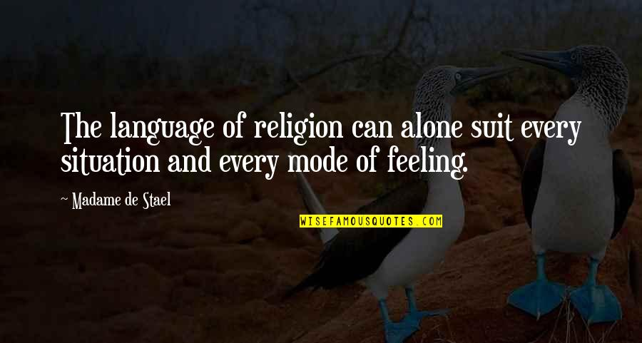Not Feeling Alone Quotes By Madame De Stael: The language of religion can alone suit every