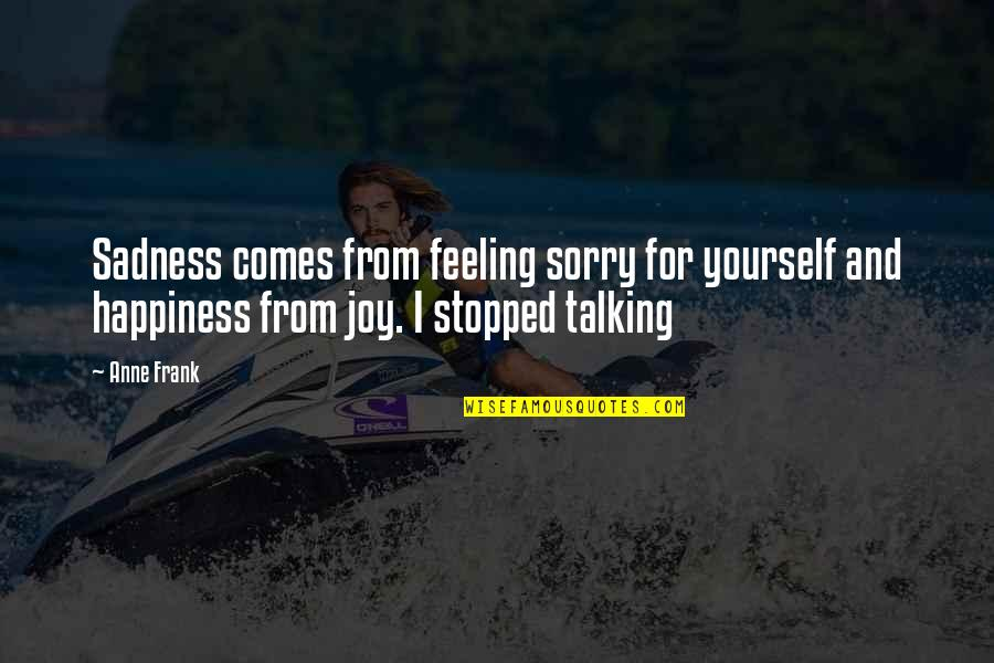 Not Feeling Sorry For Yourself Quotes Top 33 Famous Quotes About