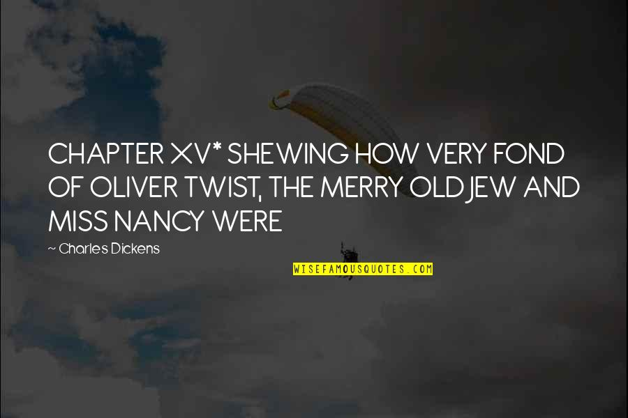 Not Feeling Special In A Relationship Quotes By Charles Dickens: CHAPTER XV* SHEWING HOW VERY FOND OF OLIVER