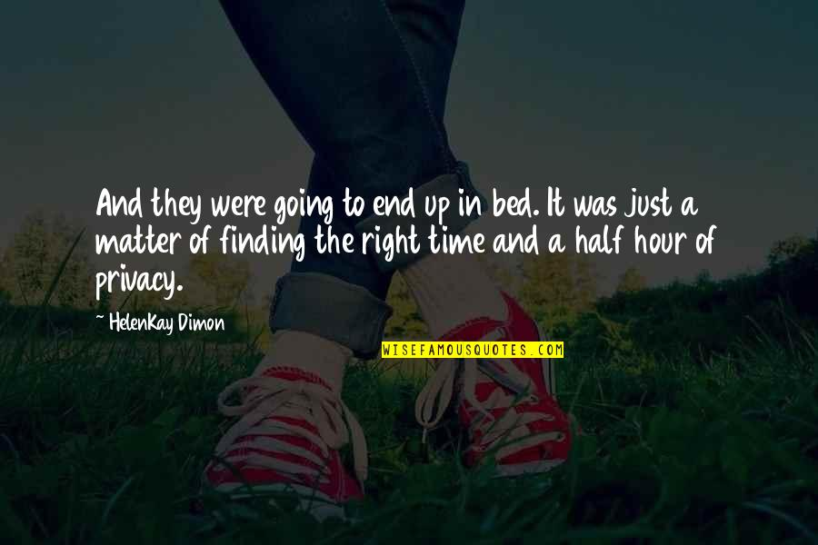 Not Finding Time Quotes By HelenKay Dimon: And they were going to end up in