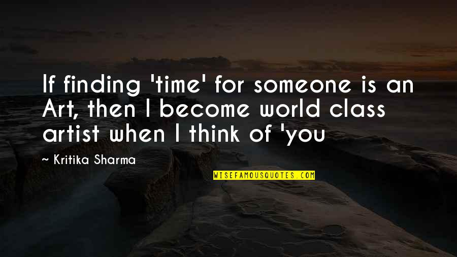 Not Finding Time Quotes By Kritika Sharma: If finding 'time' for someone is an Art,