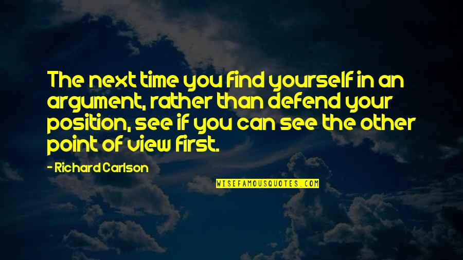 Not Finding Time Quotes By Richard Carlson: The next time you find yourself in an