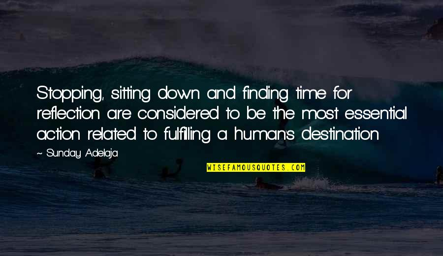 Not Finding Time Quotes By Sunday Adelaja: Stopping, sitting down and finding time for reflection