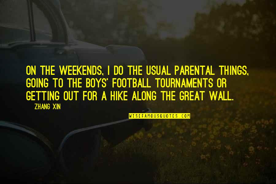 Not Getting Over Your Ex Quotes By Zhang Xin: On the weekends, I do the usual parental