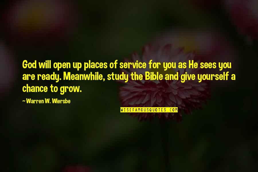 Not Giving Up On Yourself Quotes By Warren W. Wiersbe: God will open up places of service for