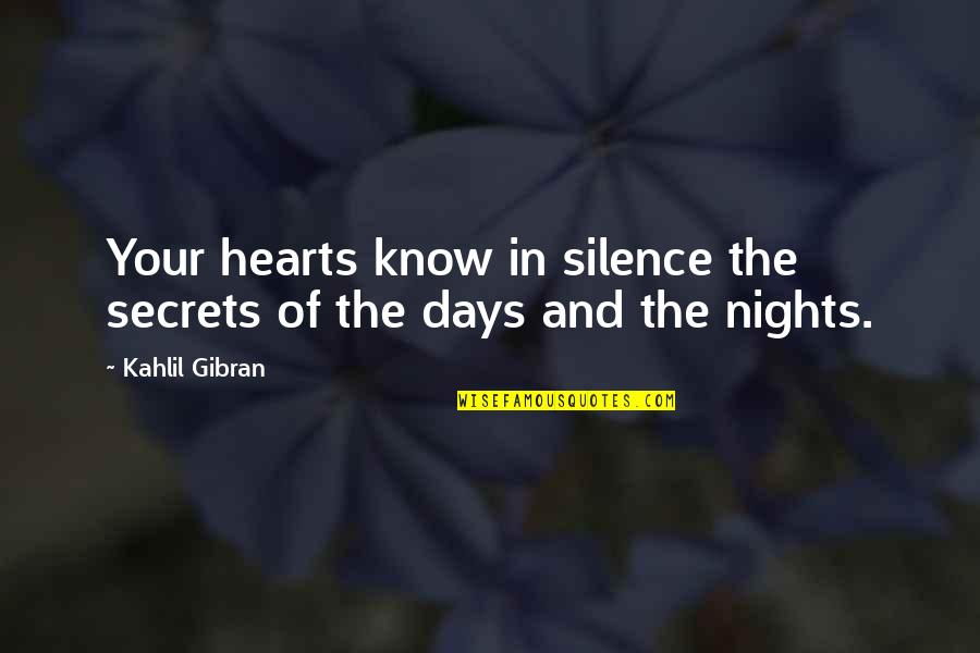 Not Gonna Let Anyone Bring Me Down Quotes By Kahlil Gibran: Your hearts know in silence the secrets of