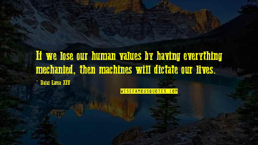 Not Having The Words Quotes By Dalai Lama XIV: If we lose our human values by having