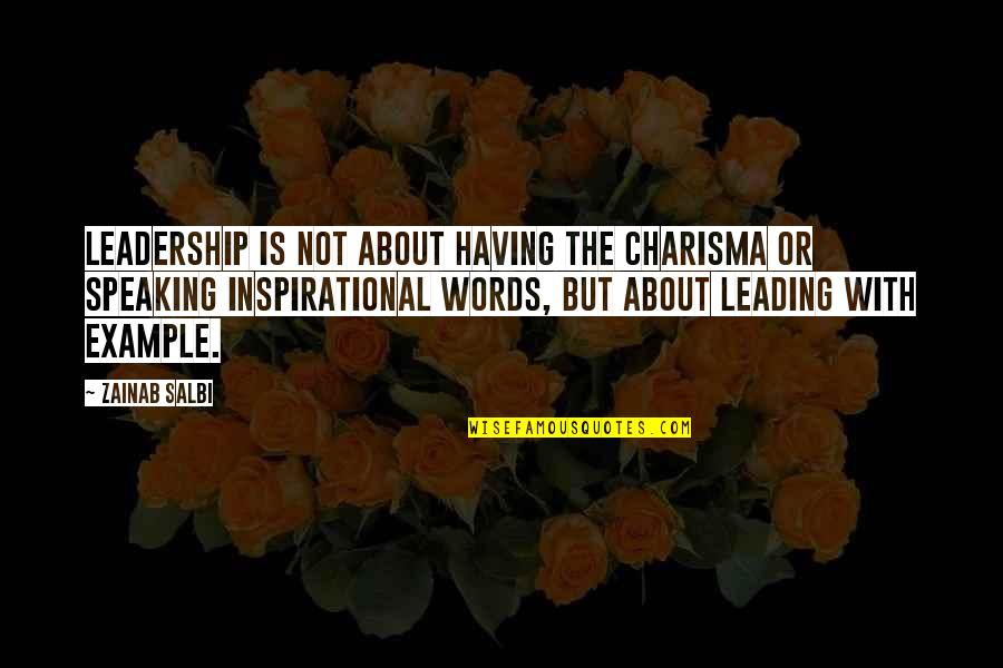 Not Having The Words Quotes By Zainab Salbi: Leadership is not about having the charisma or