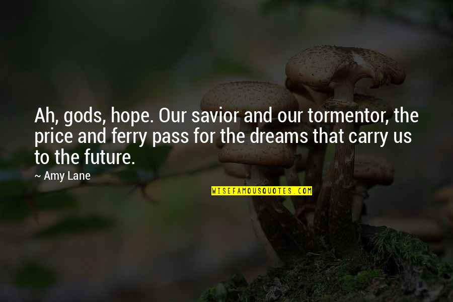Not Keeping A Promise Quotes By Amy Lane: Ah, gods, hope. Our savior and our tormentor,