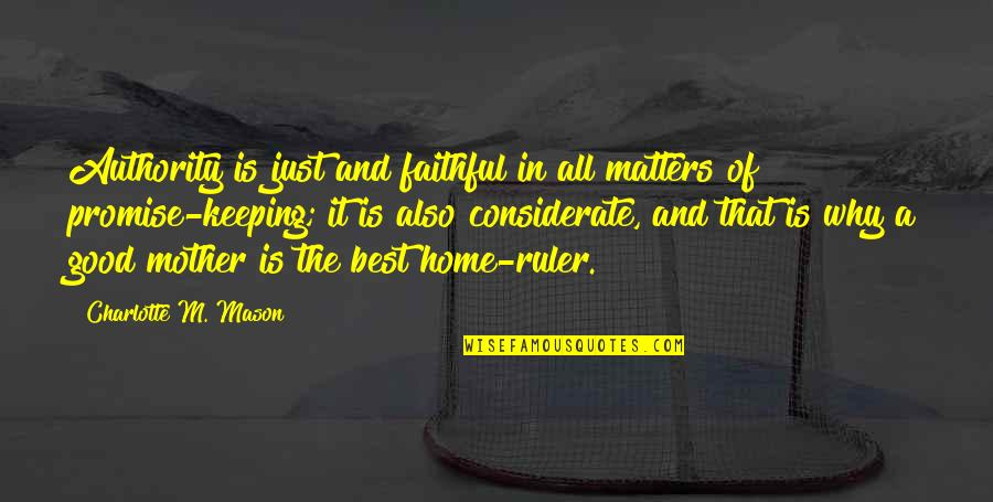 Not Keeping A Promise Quotes By Charlotte M. Mason: Authority is just and faithful in all matters