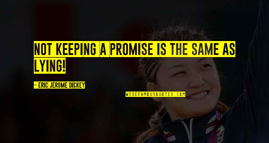 Not Keeping A Promise Quotes By Eric Jerome Dickey: not keeping a promise is the same as