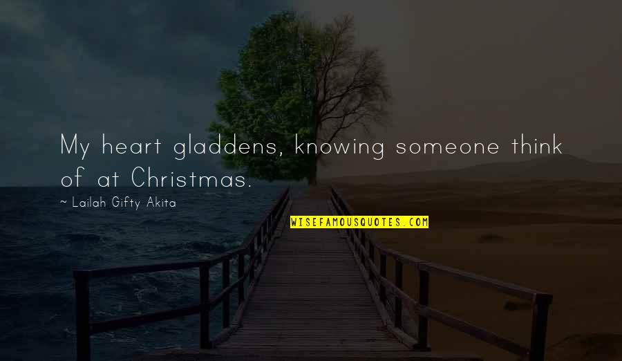 Not Knowing Someone Quotes By Lailah Gifty Akita: My heart gladdens, knowing someone think of at