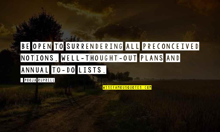 Not Knowing What To Do Pinterest Quotes By Pooja Ruprell: Be open to surrendering all preconceived notions, well-thought-out