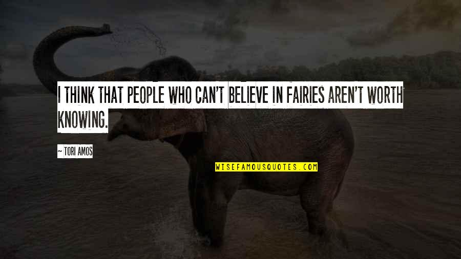 Not Knowing Who To Believe Quotes By Tori Amos: I think that people who can't believe in