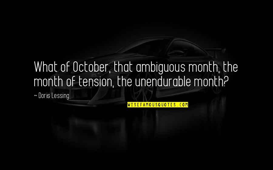 Not Knowing Why Youre Sad Quotes By Doris Lessing: What of October, that ambiguous month, the month