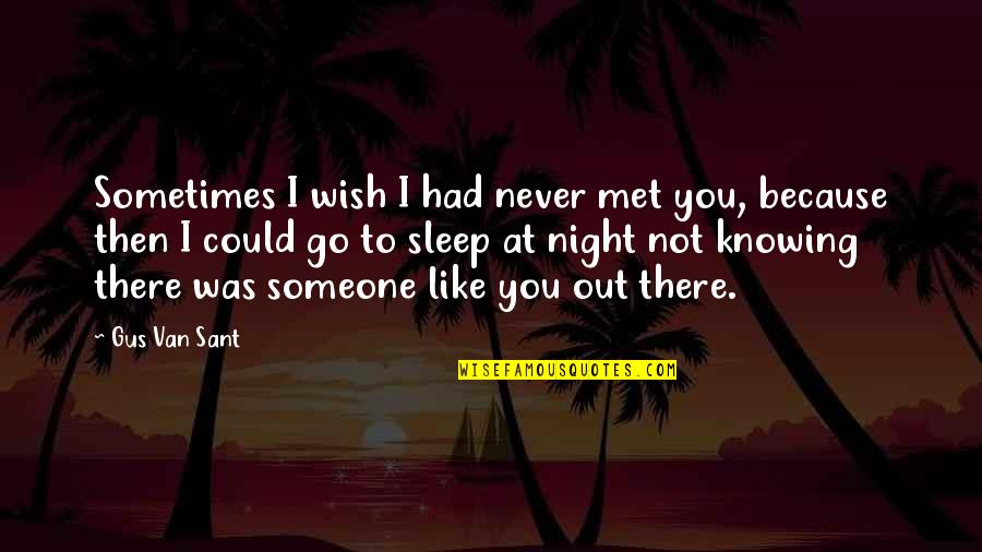 Quotes about wishing you never met someone