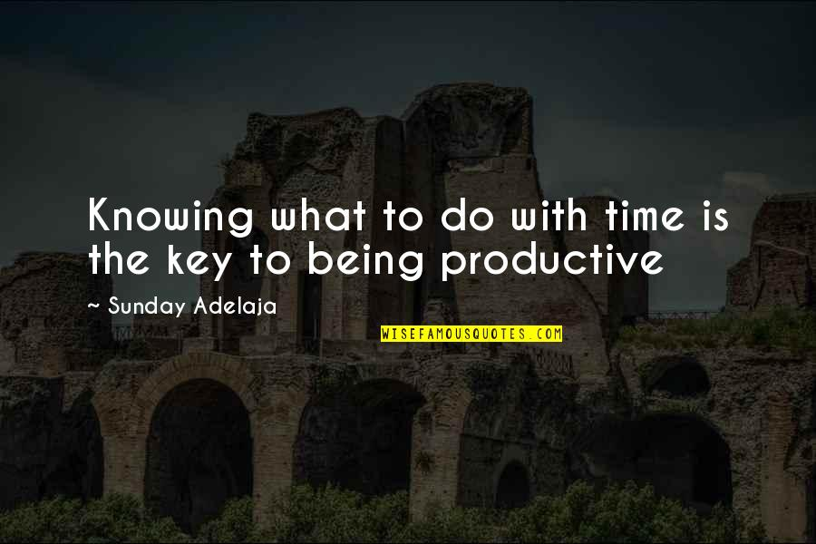 Not Knowing Your Purpose Quotes By Sunday Adelaja: Knowing what to do with time is the