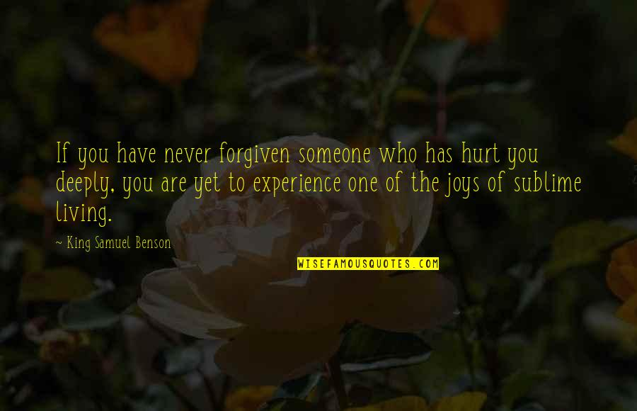 Not Letting Someone Go Quotes By King Samuel Benson: If you have never forgiven someone who has