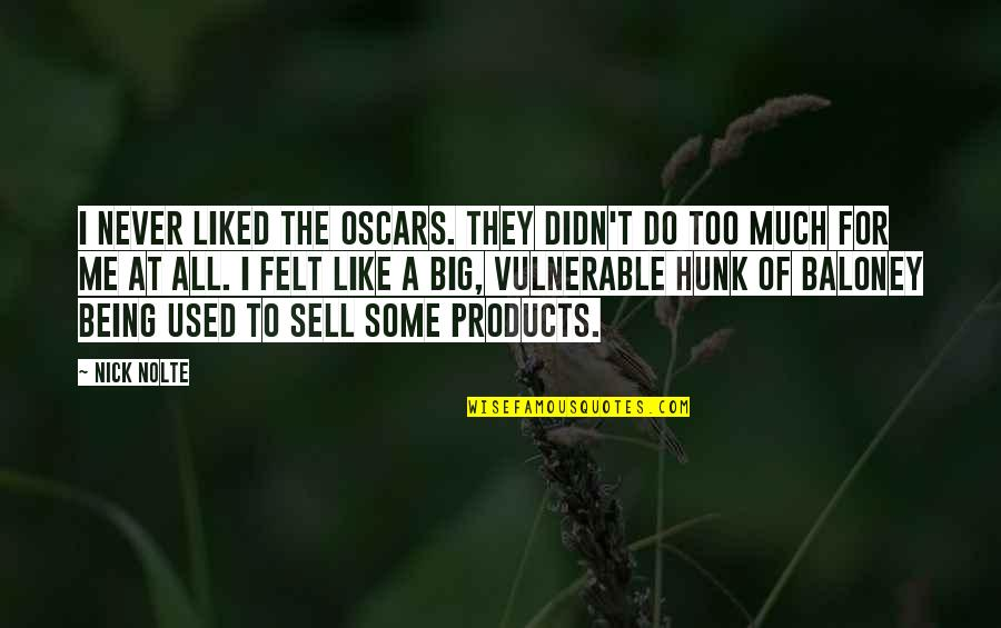 Not Like It Used To Be Quotes By Nick Nolte: I never liked the Oscars. They didn't do