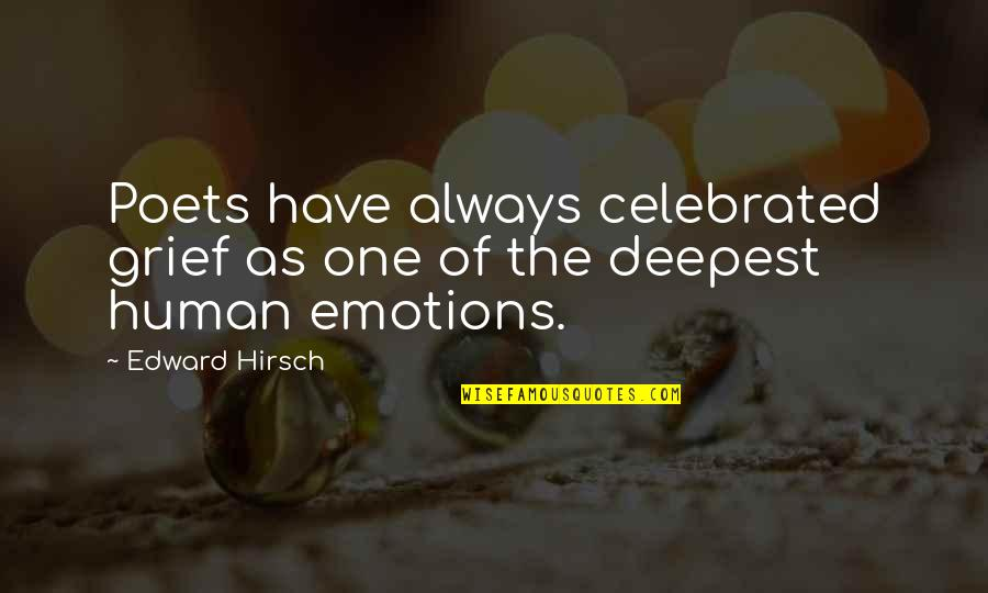 Not Liking Post Quotes By Edward Hirsch: Poets have always celebrated grief as one of