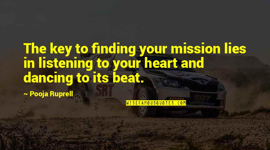 Not Listening To Lies Quotes By Pooja Ruprell: The key to finding your mission lies in