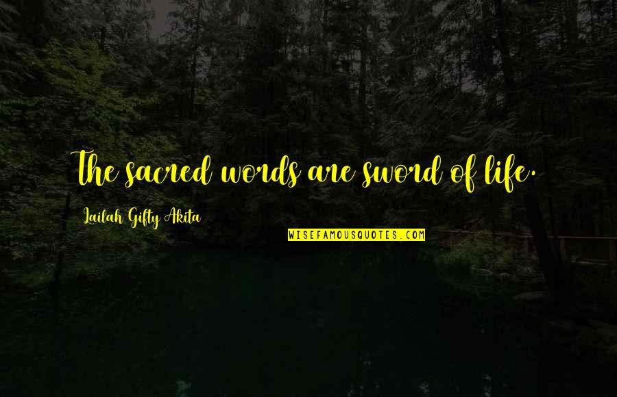 Not Listening To Rumors Quotes By Lailah Gifty Akita: The sacred words are sword of life.